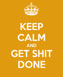 keep-calm-and-get-shit-done-29